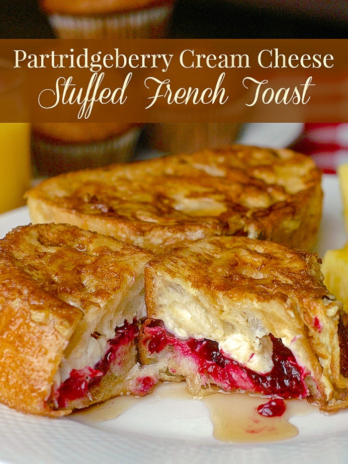 Partridgeberry Cream Cheese Stuffed French Toast photo with title text for Pinterest