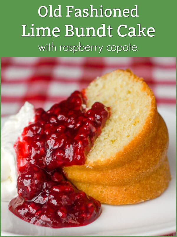 Old Fashioned Lime Bundt Cake with raspberry compote