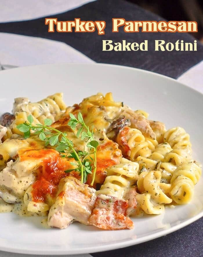 Turkey Parmesan Baked Rotini. One of the most delicious leftover turkey recipes you will ever find.