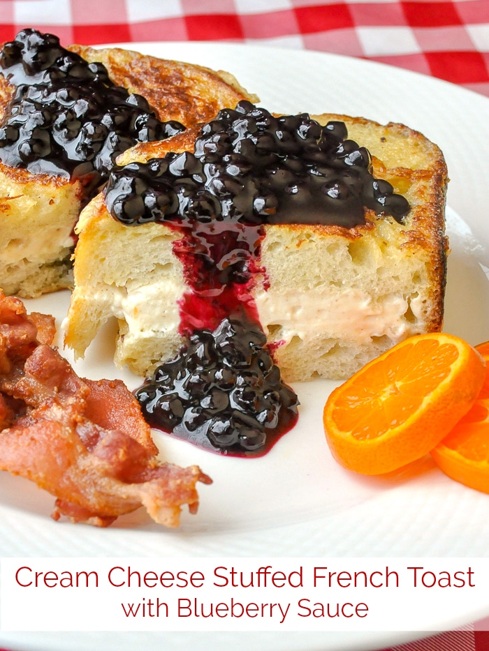 Cream Cheese Stuffed French Toast with Blueberry Sauce photo with title text for Pinterest