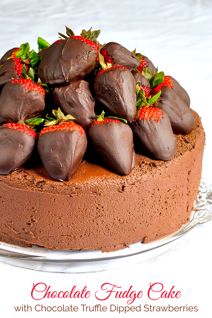 Chocolate Fudge Cake with Chocolate Truffle Dipped Strawberries photo with title text added for Pinterest