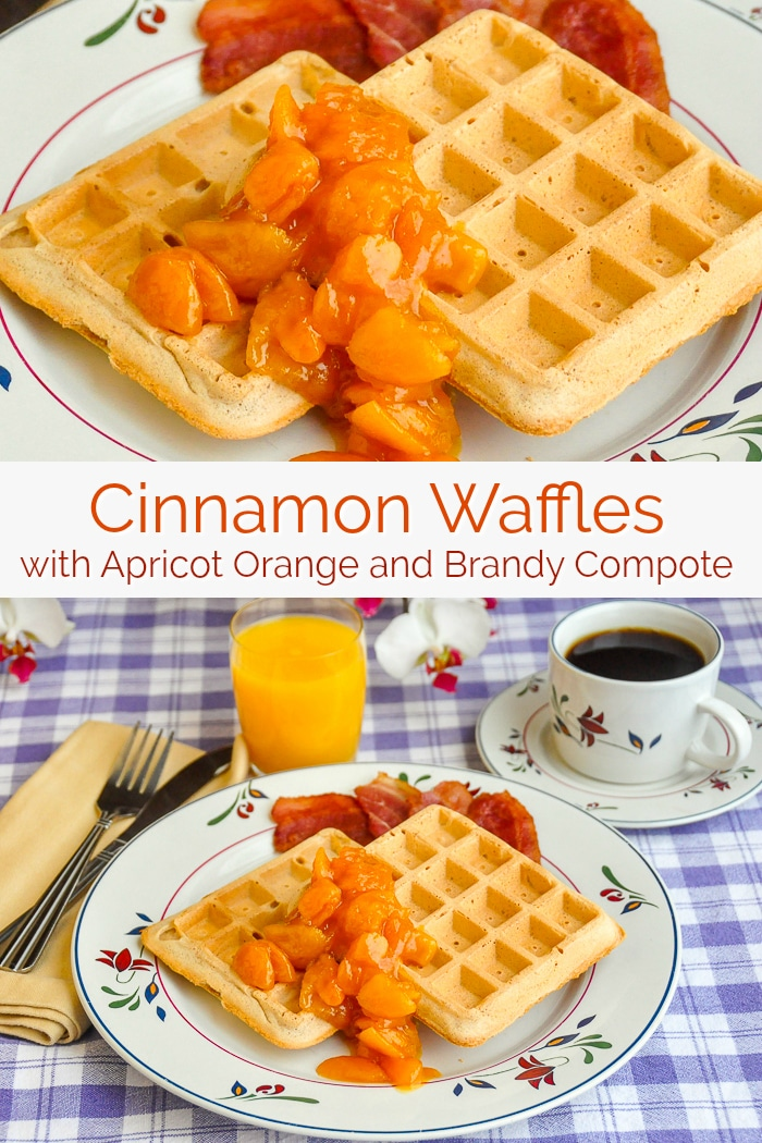 Cinnamon Waffles with Apricot Orange and Brandy Compote photo with title text for Pinterest