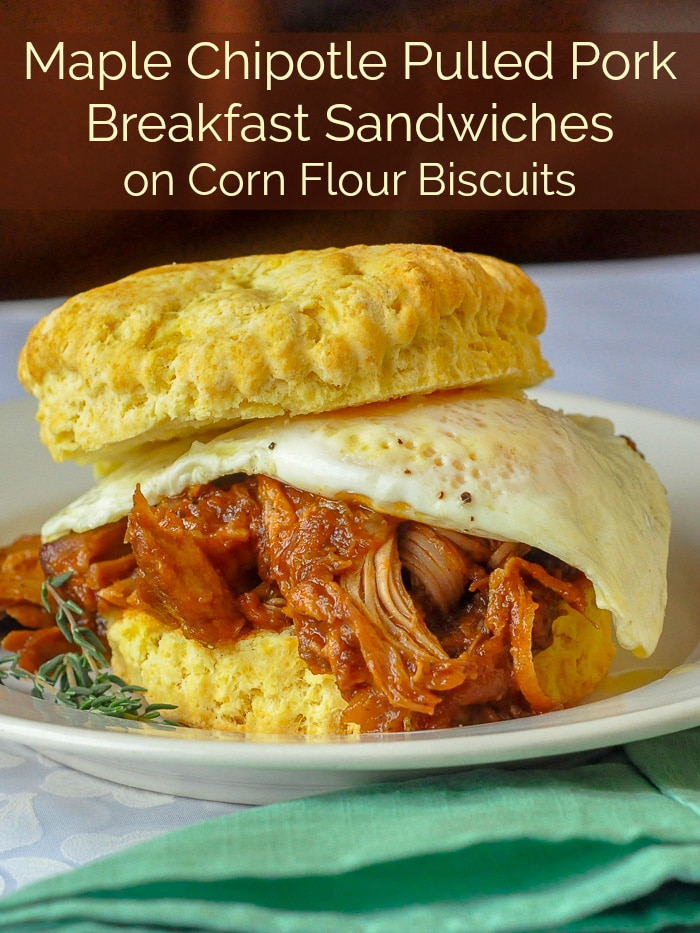 Maple Chipotle Pulled Pork Breakfast Sandwiches on Corn Flour Biscuits