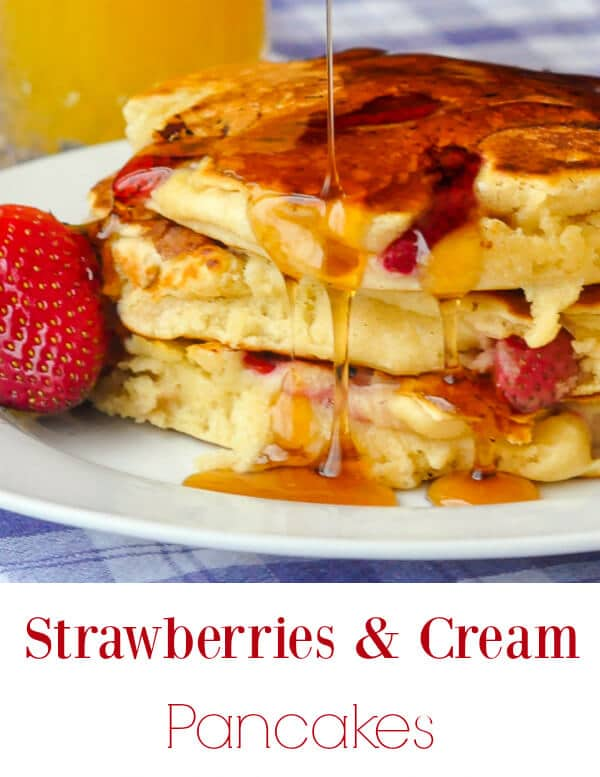 Strawberries & Cream Pancakes - light, fluffy, with creamy rich ...