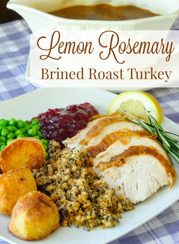 Lemon Rosemary Brined Roasted Turkey. A juicy, succulent, deeply seasoned turkey for all seasons. Turkey is not just for Thanksgiving and Christmas but it would make be ideal for those occasions as well. #turkey #sundaydinner #roast #lemon #rosemary