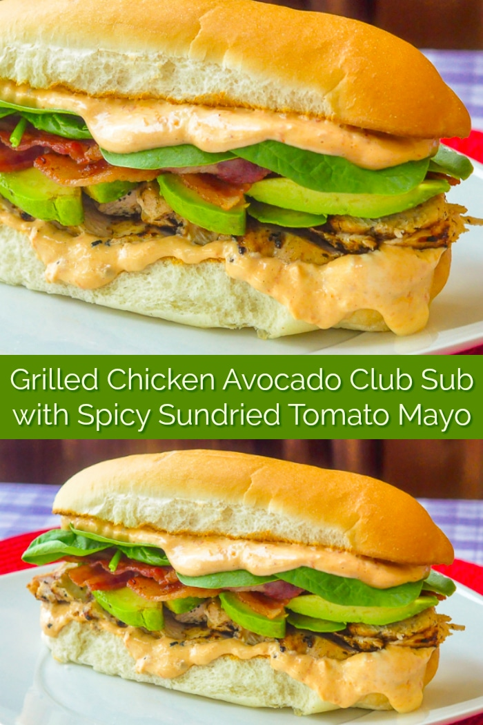 Grilled Chicken Avocado Club Sub with Spicy Sundried Tomato Mayo image with title text for Pinterest