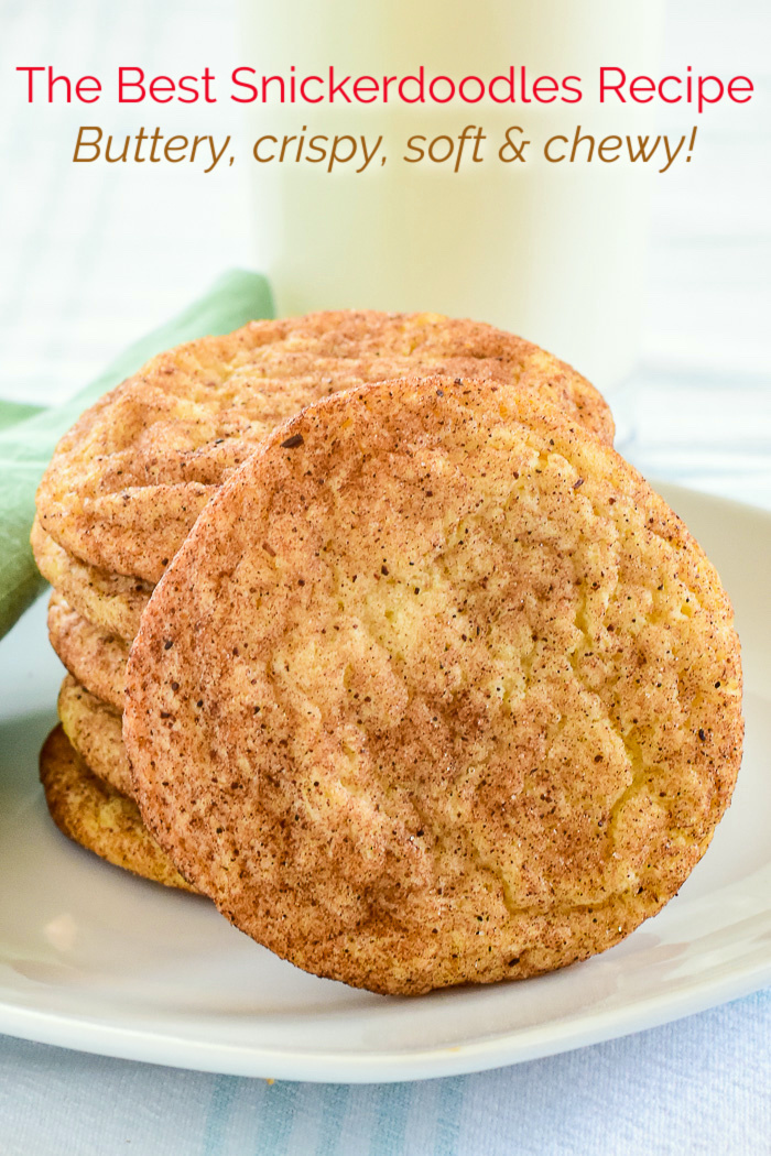 The best Snickerdoodles recipe photo of stacked cookies with title text added for Pinterest