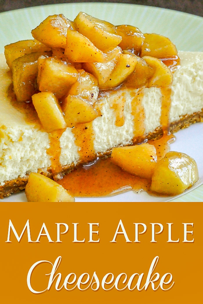 Maple Apple Cheesecake photo with title text for Pinterest