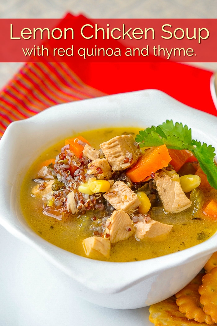 Lemon Chicken Soup with red quinoa and thyme, photo with title text for Pinterest.