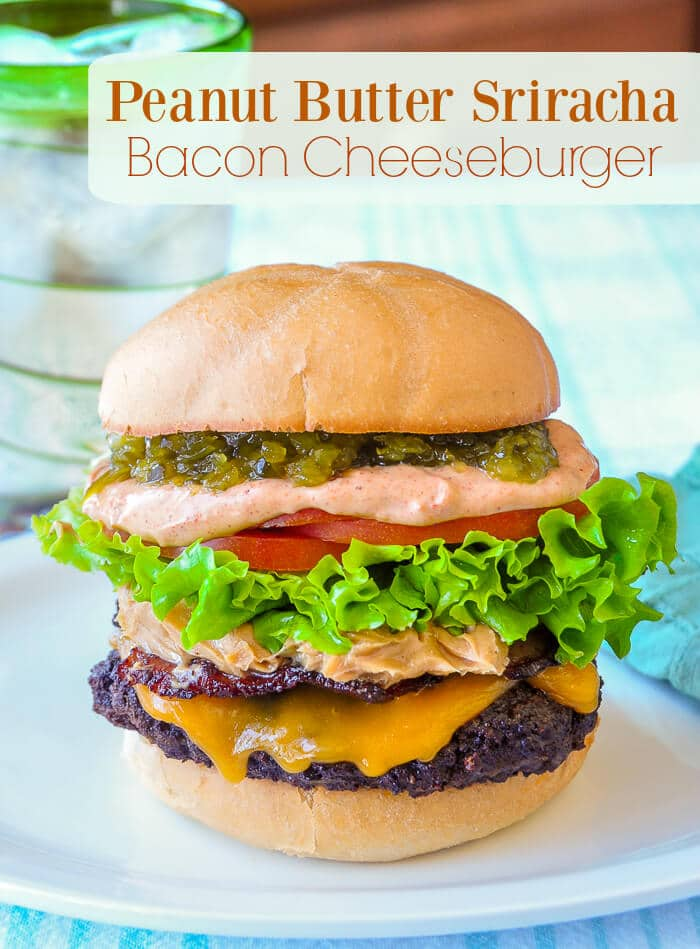 Peanut Butter Sriracha Bacon Cheeseburger
