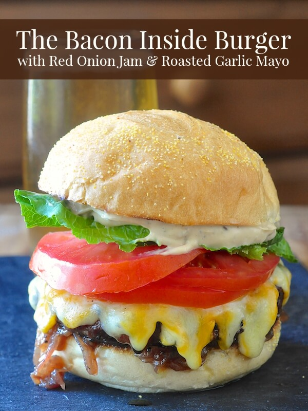 Bacon Burger with Red Onion Jam and Roasted Garlic Herb Mayo