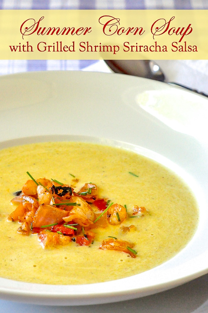 Summer Corn Soup with Grilled Shrimp Sriracha Salsa photo with title text for Pinterest