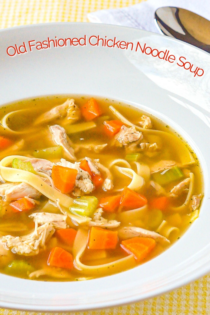 Old Fashioned Chicken Noodle Soup photo with title text for Pinterest