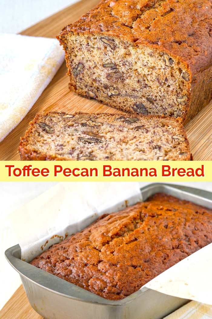 Toffee Pecan Banana Bread photo with title text for Pinterest