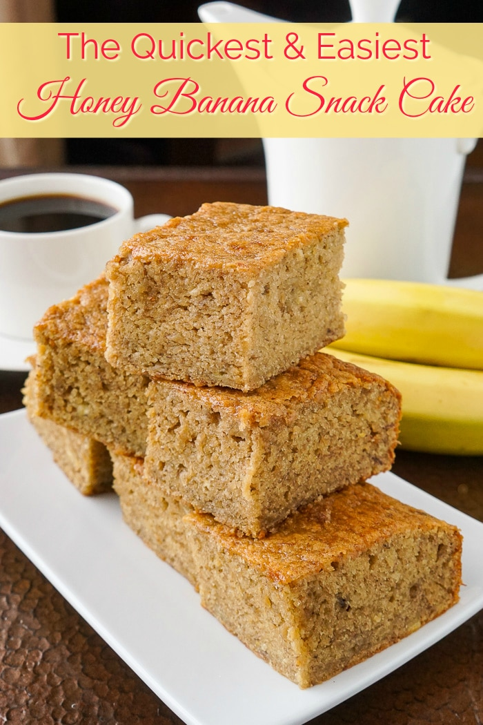 The Quickest and EasiestHoney Banana Snack Cake photo with title text for Pinterest