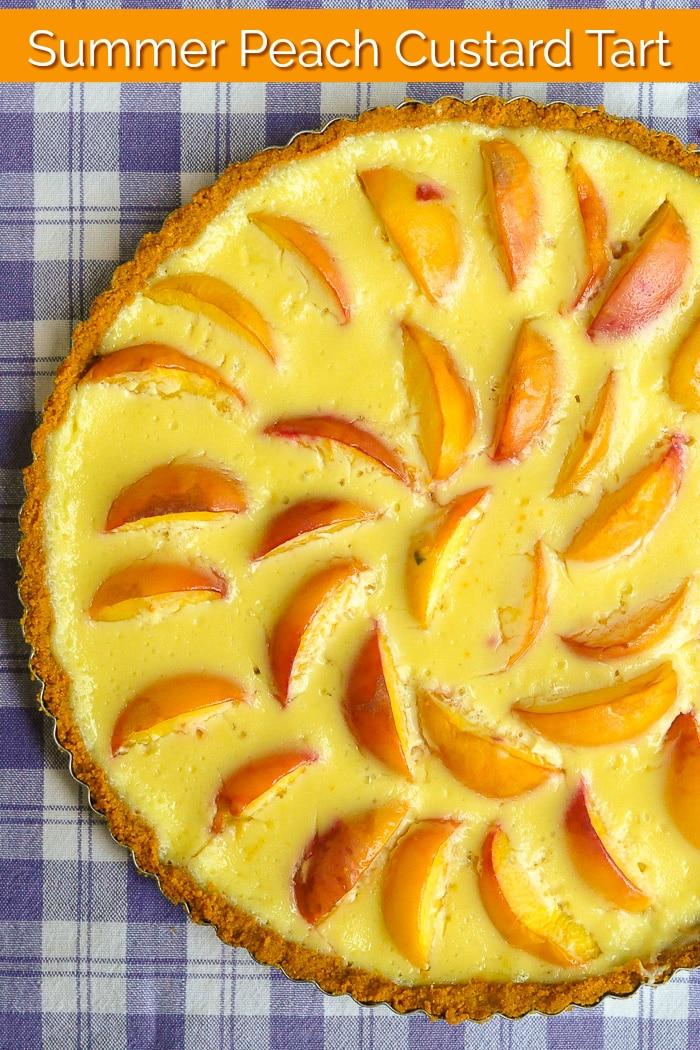 Summer Peach Custard Tart photo with title text added for Pinterest